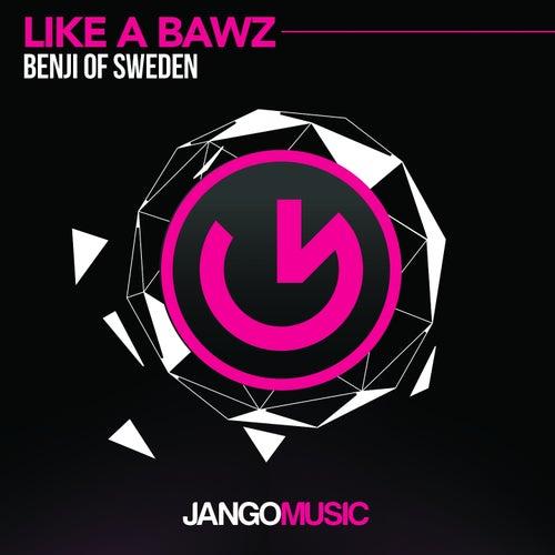 Like a BAWZ by Benji of Sweden