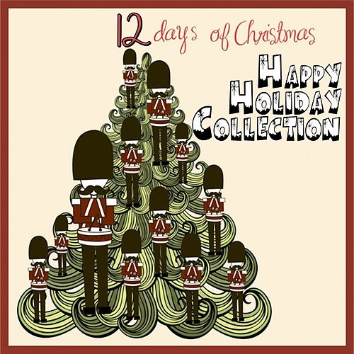 12 Days of Christmas: Happy Holiday Collection von Various Artists