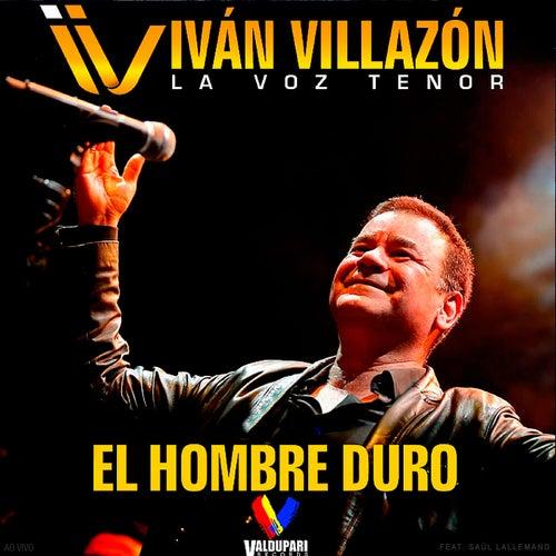 El Hombre Duro (Ao Vivo) von Iván Villazón & Saúl Lallemand