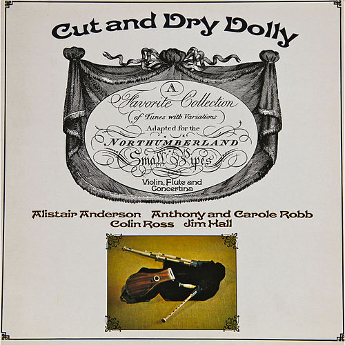 Cut and Dry Dolly (Northumberland Small Pipes) de Jim Hall