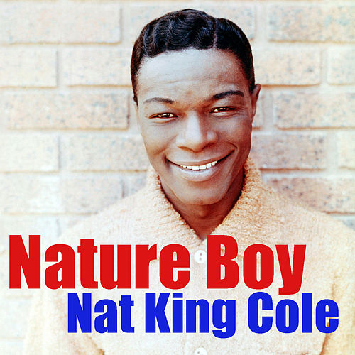 Nature Boy by Nat King Cole