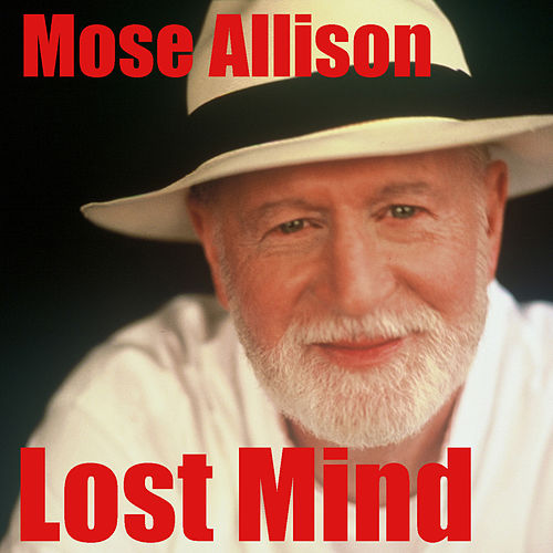 Lost Mind by Mose Allison