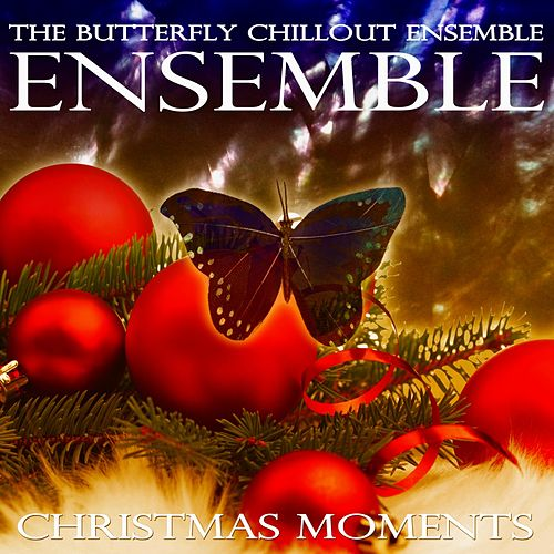 Christmas Moments de The Butterfly Chillout Ensemble