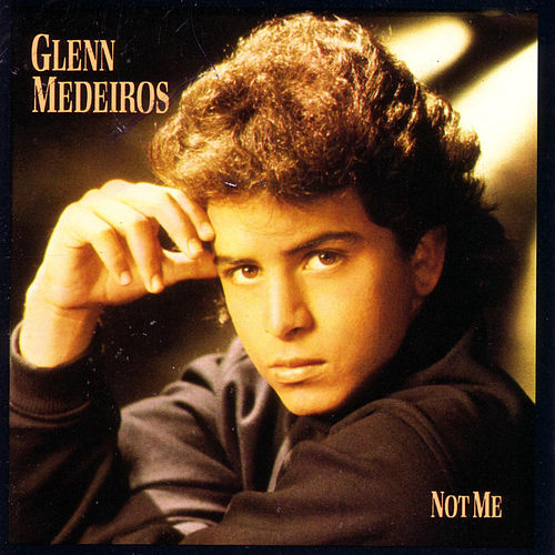 Not Me by Glenn Medeiros