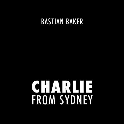 Charlie from Sydney by Bastian Baker