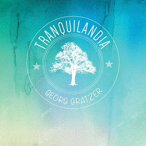 Georg Gratzer Tranquilandia by Georg Gratzer
