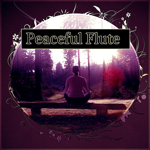 Peaceful Flute - Deep Nature Sounds, Slow Music for    by Relaxing