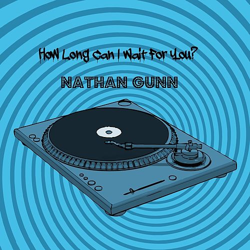 How Long Can I Wait For You? by Nathan Gunn
