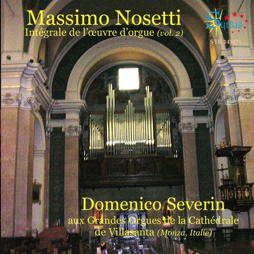 Nosetti: Intégrale de l'œuvre d'orgue, Vol. 2 by Domenico Severin