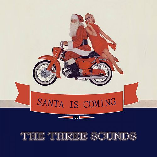 Santa Is Coming by The Three Sounds