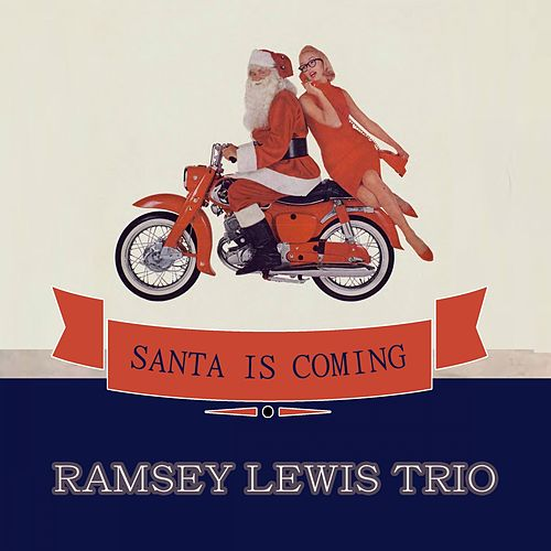 Santa Is Coming by Ramsey Lewis