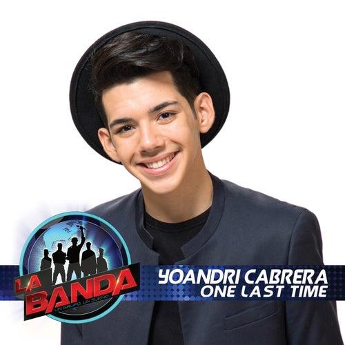One Last Time (La Banda Performance) de Yoandri Cabrera