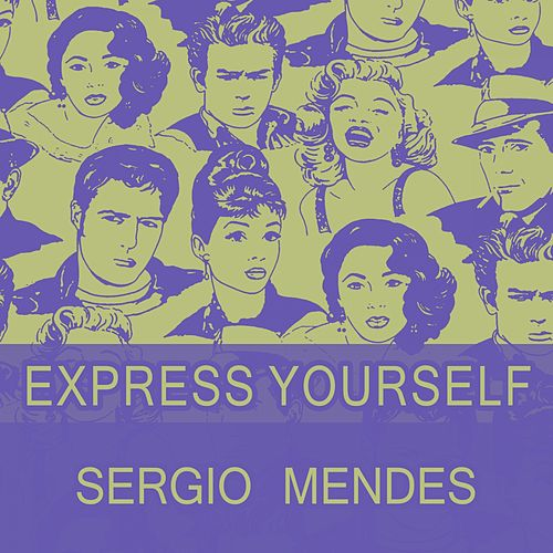 Express Yourself by Sergio Mendes