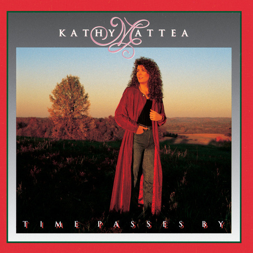 Time Passes By by Kathy Mattea