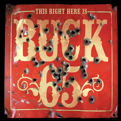 This Right Here Is Buck 65 by Buck 65