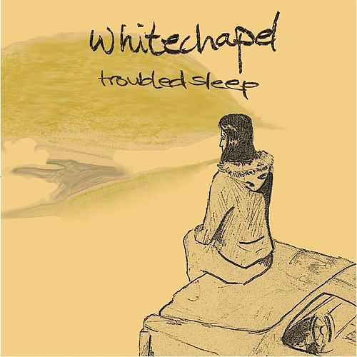 Troubled Sleep de Whitechapel