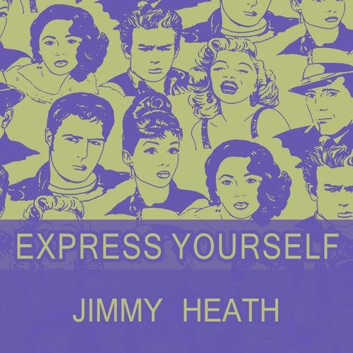 Express Yourself von Jimmy Heath