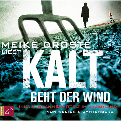Kalt geht der Wind - Inka Luhmann ermittelt im Sauerland (gekürzt) by Michael Gantenberg Oliver Welter