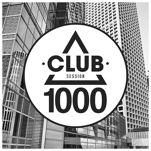 Club Session 1000 de Various Artists