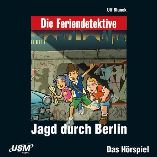 Teil 9: Jagd durch Berlin by Die Feriendetektive