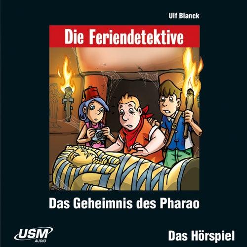 Teil 4: Das Geheimnis des Pharao by Die Feriendetektive