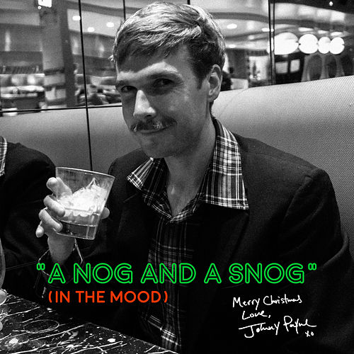 A Nog and a Snog (In The Mood) by Johnny Payne