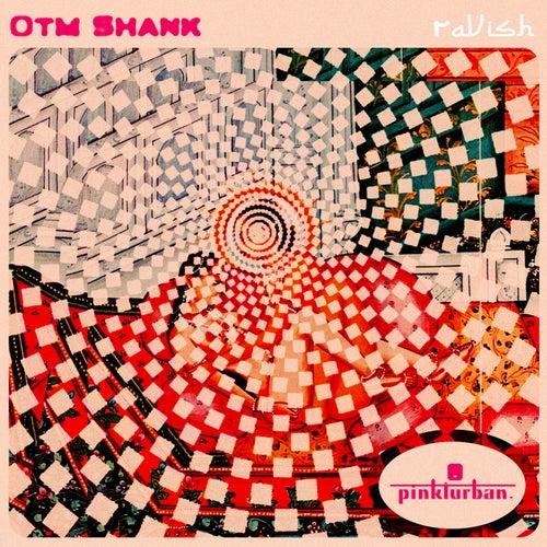 Ravish by Otm Shank