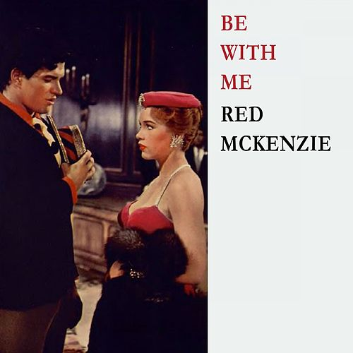 Be With Me de Red McKenzie