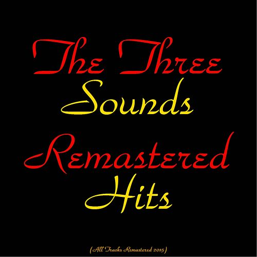 Remastered Hits (All Tracks Remastered 2015) by The Three Sounds