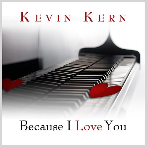 Because I Love You by Kevin Kern