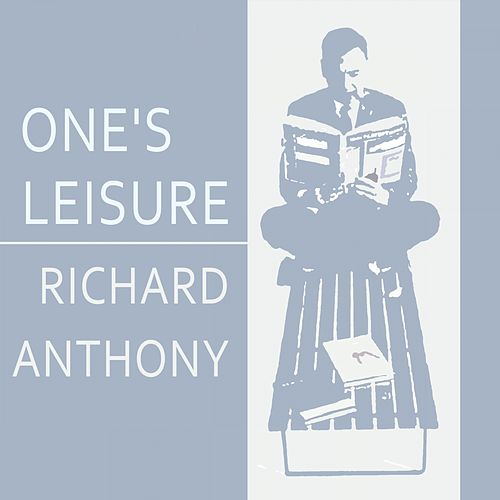 Once Leisure by Richard Anthony