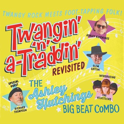 Twangin' 'N' A-Traddin' Revisited by Ashley Hutchings