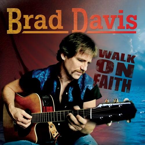 Walk on Faith by Brad Davis