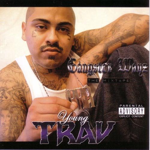Gangsta Ways by Young Trav