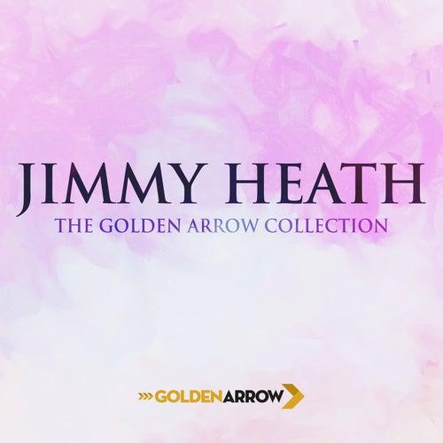 Jimmy Heath - The Golden Arrow Collection von Jimmy Heath