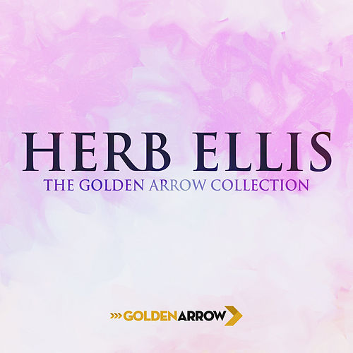Herb Ellis - The Golden Arrow Collection von Herb Ellis