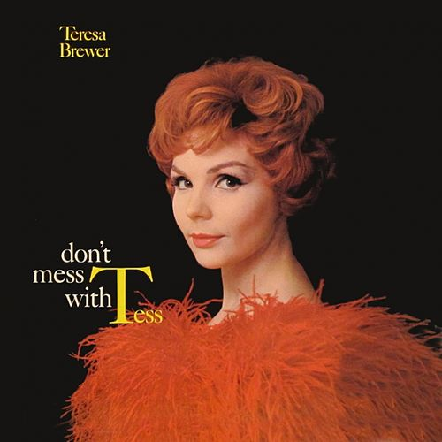 Don't Mess with Tes by Teresa Brewer