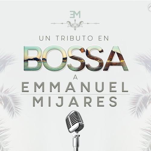 Un Tributo en Bossa a Emmanuel / Mijares de Various Artists