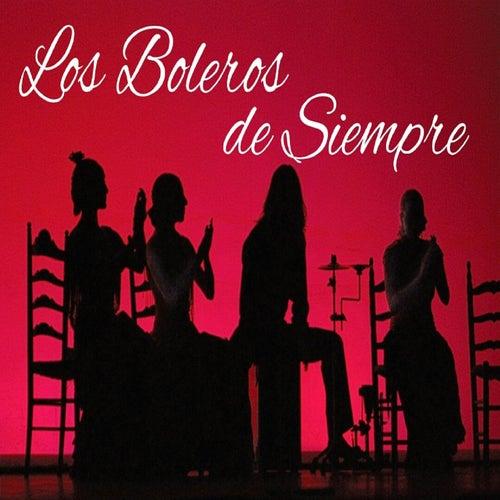 Los Boleros de Siempre de Various Artists