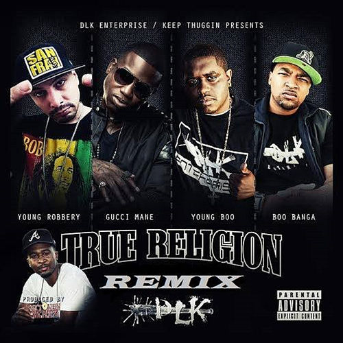 True Religion Remix (feat. Boo Banga, Gucci Mane & Young Boo) von Young Robbery