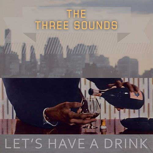 Lets Have A Drink by The Three Sounds