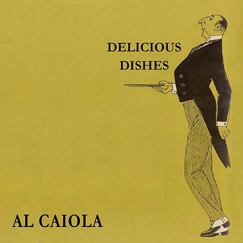 Delicious Dishes by Al Caiola