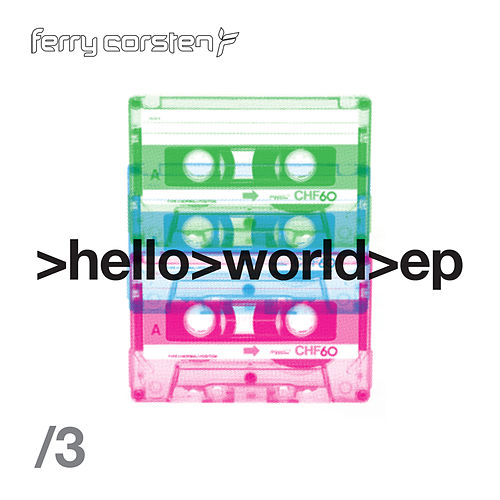 Hello World EP 3 by Ferry Corsten