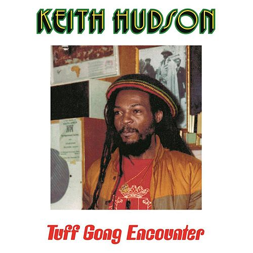 Tuff Gong Encounter de Keith Hudson