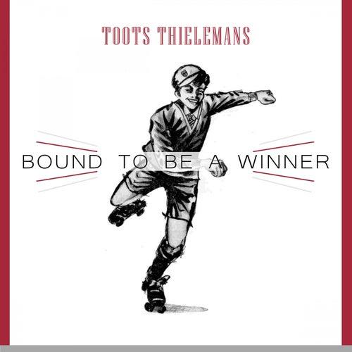 Bound To Be a Winner von Toots Thielemans