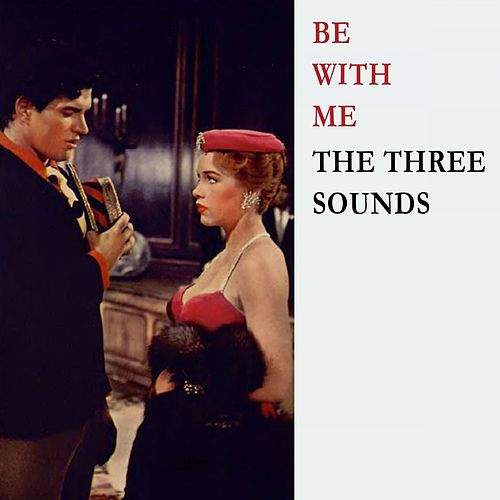 Be With Me by The Three Sounds