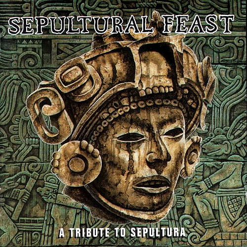 Sepultural Feast: A Tribute to Sepultura de Various Artists