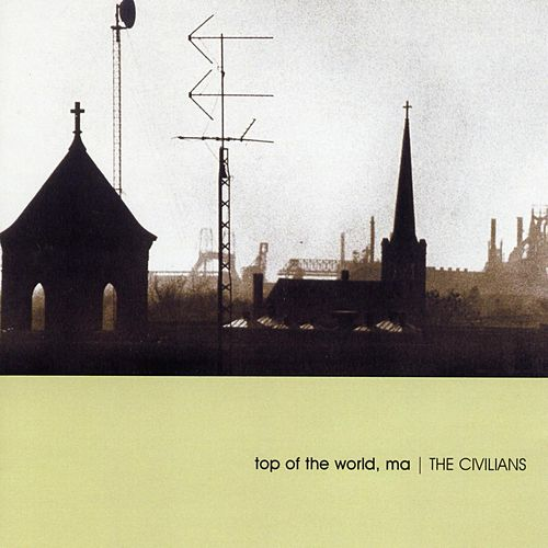 Top of the World, Ma de The Civilians