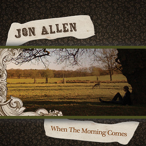 When The Morning Comes / Sarah by Jon Allen