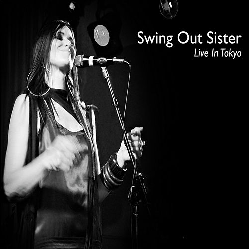 Live In Tokyo by Swing Out Sister